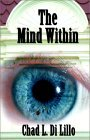 Chad L. Di Lillo's Fiction Book called 'The Mind Within'